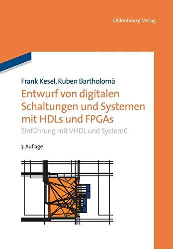 Entwurf von digitalen Schaltungen und Systemen mit HDLs und FPGAs: Frank Kesel