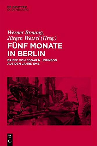 9783486735666: Funf Monate in Berlin: Briefe Von Edgar N. Johnson Aus Dem Jahre 1946 (German Edition)