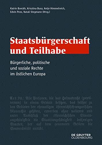 9783486735680: Staatsbürgerschaft und Teilhabe: Bürgerliche, politische und soziale Rechte im östlichen Europa
