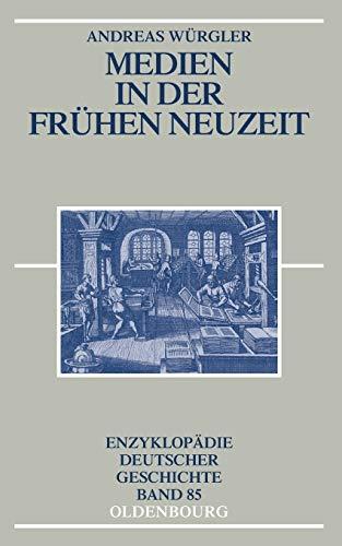 9783486755213: Medien in der Frühen Neuzeit (Enzyklopädie Deutscher Geschichte) (German Edition)