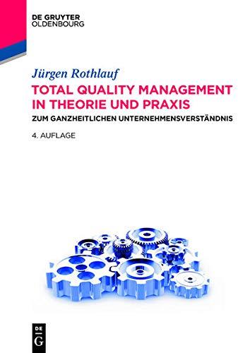 Total Quality Management in Theorie und Praxis: Jürgen Rothlauf