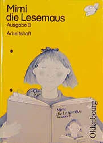 9783486801033: Mimi die Lesemaus, Ausgabe B für Bayern, neue Rechtschreibung, Arbeitsheft