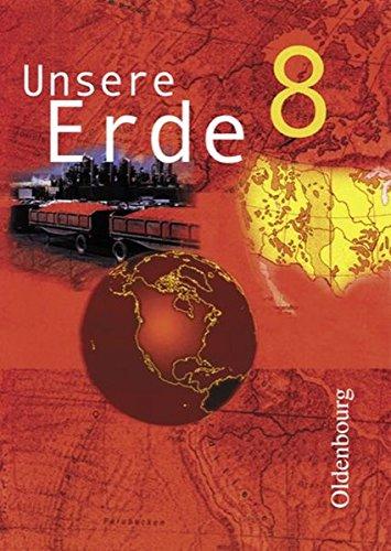 9783486855982: Unsere Erde. Ausgabe B. 8. Jahrgangsstufe. Erdkunde für Realschulen in Bayern. Per le Scuole superiori