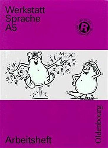 Werkstatt Sprache A 5. Arbeitsheft. RSR.: Marcel Reich-Ranicki