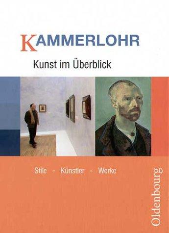 9783486875072: Kunst im Ãœberblick: Stile, Künstler, Werke