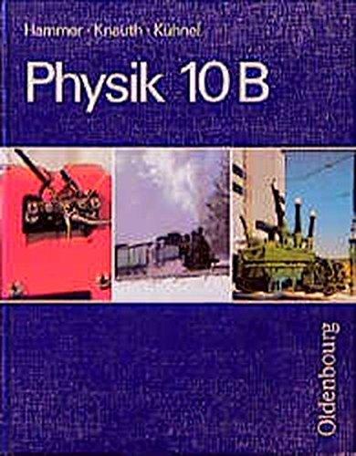 9783486875645: Physik, 10. Jahrgangsstufe, Ausgabe B