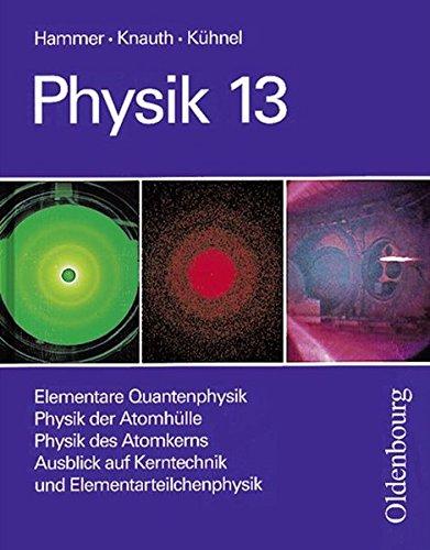9783486875676: Physik Grundkurse, Neubearbeitung, 13. Jahrgangsstufe