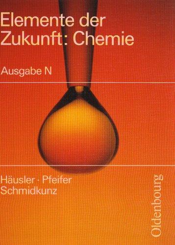 9783486877526: Elemente der Zukunft. Chemie. Ausgabe N.