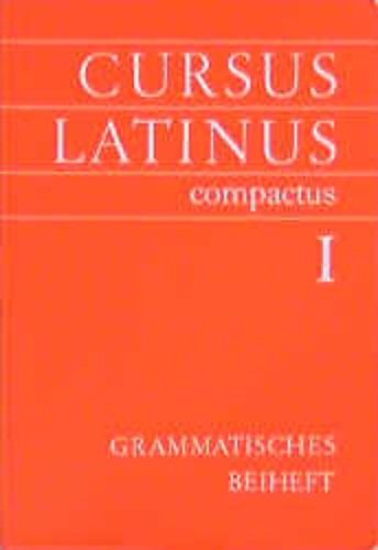 9783486885163: Cursus Latinus compactus. Für Latein als zweite Fremdsprache: Grammatisches Beiheft zu Texte und Übungen I