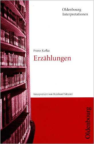 Oldenbourg Interpretationen, Bd.18, Erzählungen (3486886037) by Kafka, Franz; Meurer, Reinhard
