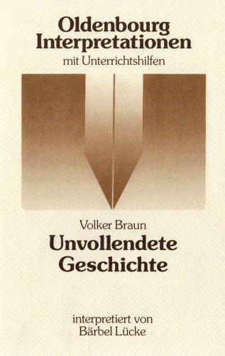 Unvollendete Geschichte.: Volker Braun