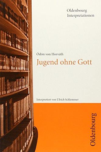 9783486886641: Ödön von Horváth, Jugend ohne Gott: Interpretation (Oldenbourg Interpretationen) (German Edition)
