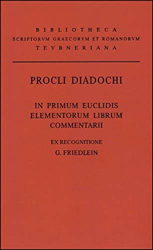 9783487014654: In primum Euclidis elementorum librum commentarii. Ex recognitione Godofredi Friedlein