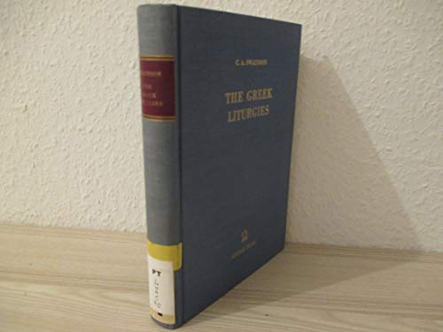 Greek Liturgies Chiefly from Original Authorities: With an Appendix Containing the Coptic Ordinary ...