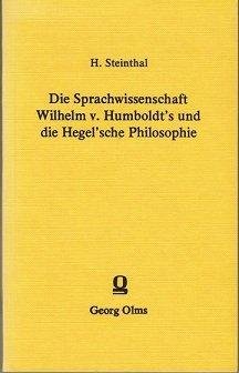 9783487040868: Die Sprachwissenschaft Wilhelm v. HumboldtŽs und die HegelŽsche Philosophie.
