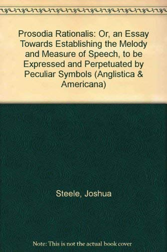 9783487041568: Prosodia Rationalis: Or, an Essay Towards Establishing the Melody and Measure of Speech, to be Expressed and Perpetuated by Peculiar Symbols (Anglistica & Americana)
