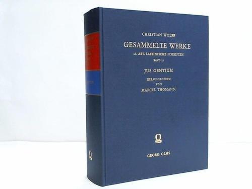 Jus Gentium, methodo scientifica pertractatum, in quo: Wolff, Christian