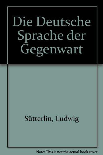 9783487043883: Die Deutsche Sprache der Gegenwart