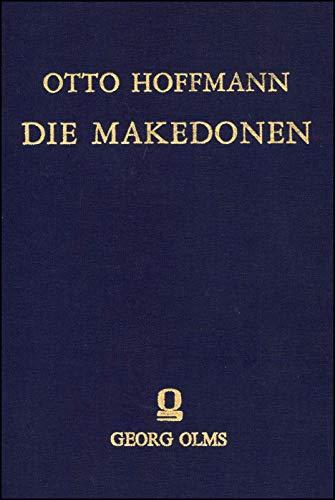 Die Makedonen, ihre Sprache und ihr Volkstum: Hoffmann, Otto
