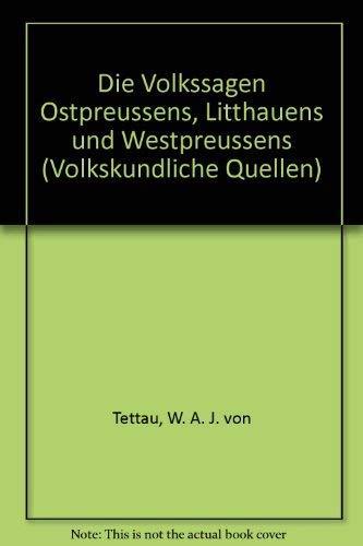 9783487053035: Die Volkssagen Ostpreussens, Litthauens und Westpreussens (Volkskundliche Quellen)