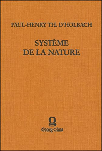 Système de la nature ou des lois: D'Holbach, Paul-Henri Thiry:
