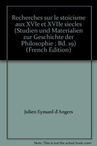 9783487055800: Recherches sur le stoicisme aux XVIe et XVIIe siècles (Studien und Materialien zur Geschichte der Philosophie ; Bd. 19) (French Edition)