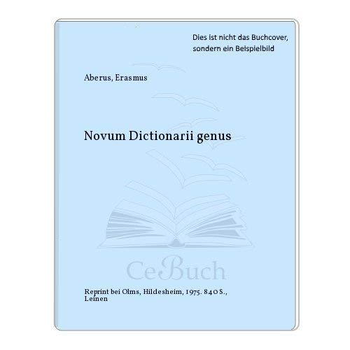 Novum Dictionarii Genus (Documenta Linguistica, Reihe I: Worterbucher Des Vol. 15 and 16. Jahrhun...