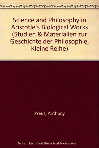Science and Philosophy in Aristotle's Biological Works.: PREUS, A.: