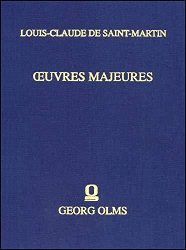 uvres Majeures, Editées avec des introductions, des tables et des indices par Robert Amadou. Bd. III: L'homme de désir (1790/1802). - Saint-Martin, Louis Claude De