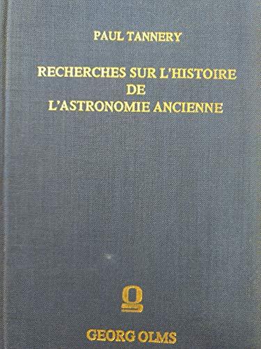Recherches sur l histoire de l astronomic ancienne: Tannery, Paul