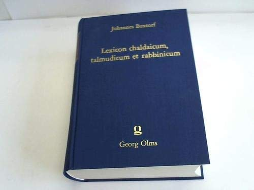 Lexicon chaldaicum, talmudicum et rabbinicum (Latin Edition): Johann Buxtorf