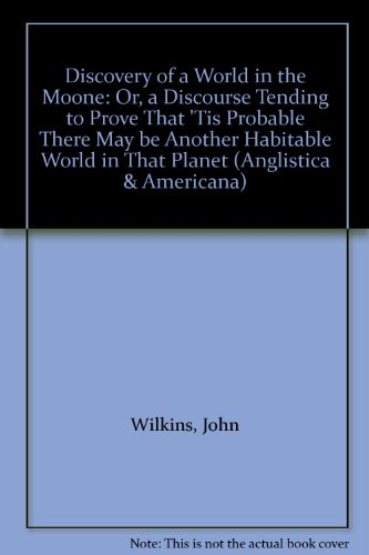 9783487064451: Discovery of a World in the Moone: Or, a Discourse Tending to Prove That 'Tis Probable There May be Another Habitable World in That Planet (Anglistica & Americana)