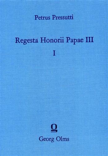 Regesta Honorii Papae III, 2 Bände.: Pressuti, Petrus