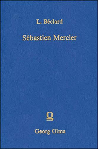 Sebastien Mercier: Sa vie, son oeuvre, son temps (French Edition): Beclard, Leon