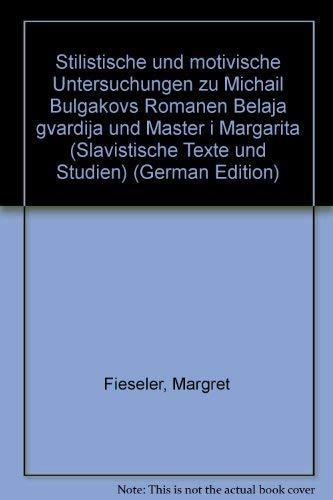Stilistische und motivische Untersuchungen zu M. Bulgakov's