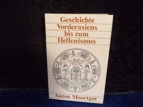 Geschichte Vorderasiens bis zum Hellenismus.: Moortgat, Anton: