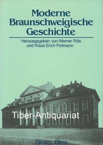 Moderne Braunschweigische Geschichte: Pols, Werner;Pollmann, Klaus