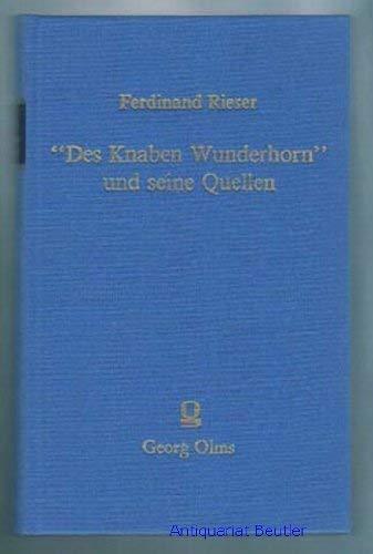 """9783487073385: Des Knaben Wunderhorn"""" und seine Quellen. Ein Beitrag zur Geschichte des deutschen Volksliedes und der Romantik. Nachdruck der Ausgabe Dortmund 1908"""