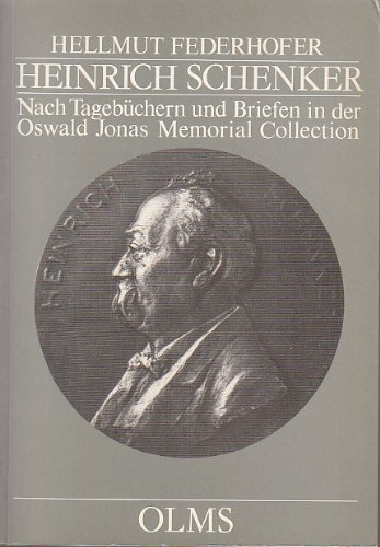 9783487076423: Heinrich Schenker: Nach Tagebüchern und Briefen in der Oswald Jonas Memorial Collection, University of California, Riverside (Studien zur Musikwissenschaft) (German Edition)