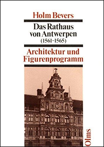 9783487077161: Das Rathaus von Antwerpen, 1561-1565: Architektur und Figurenprogramm (Studien zur Kunstgeschichte) (German Edition)