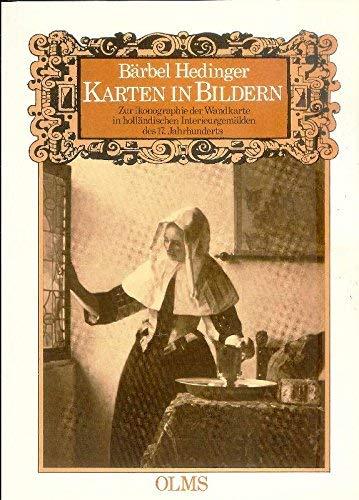 9783487077291: Karten in Bildern: Zur Ikonographie der Wandkarte in holländischen Interieurgemälden des siebzehnten Jahrhunderts (Studien zur Kunstgeschichte) (German Edition)