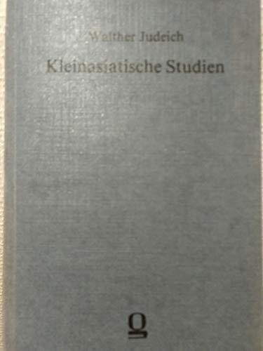 Kleinasiatische Studien. Untersuchungen zur griechisch-persischen Geschichte des: Judeich, Walter: