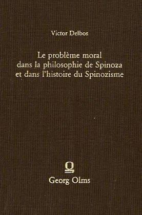 9783487079998: Le probleme moral dans la philosophie de Spinoza et dans l'histoire du spinozisme