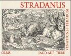 Jagd auf Tiere: Venationes Ferarum.: STRADANUS, Johannes.
