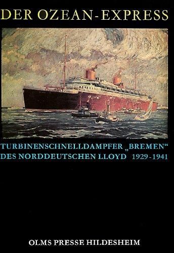 9783487080741: DER OZEAN-EXPRESS: TURBINENSCHNELLDAMPFER BREMEN DES NORDDEUTSCHEN LLOYD 1929-1941