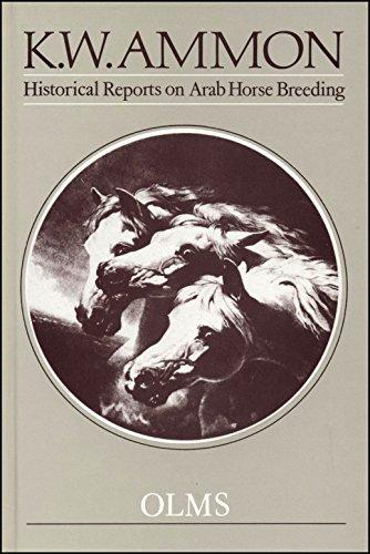 Historical Reports on Arab Horse Breeding (Documenta Hippologica): Ammon, K.W.