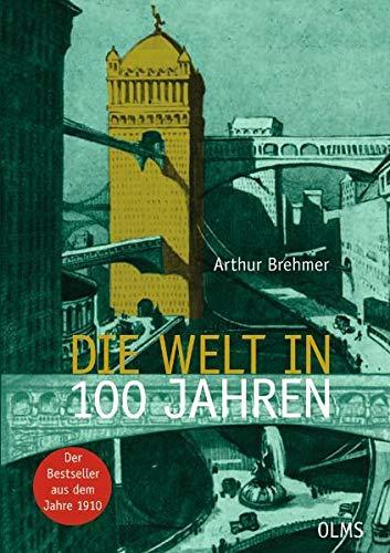 9783487083049: Die Welt in 100 Jahren: Mit einer einführenden Essay