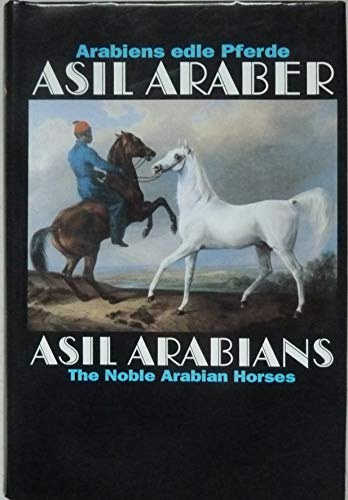 9783487083391: Asil Arabians: the Noble Arabian Horses: V: IV (Documenta Hippologica)