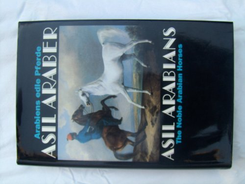9783487083407: Asil Arabians IV: Noble Arabian Horses (Documenta Hippologica)