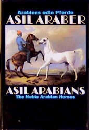 ASIL ARABER; ASIL ARABIANS; THE NOBLE ARABIAN HORSES; 4TH EDITION: Asil Club